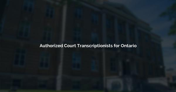 Authorized Court Transcriptionists for Ontario Website Development